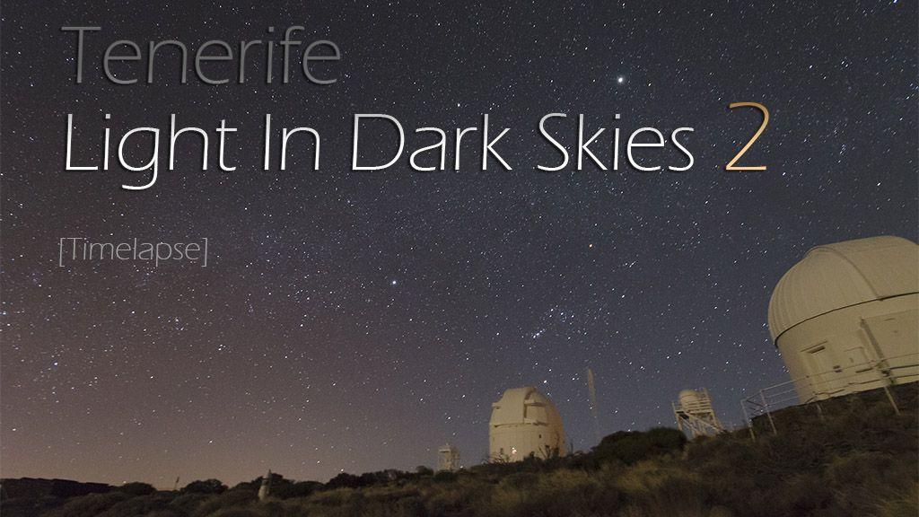 """Portada timelapse """"Tenerife, Light In Dark Skies 2"""""""